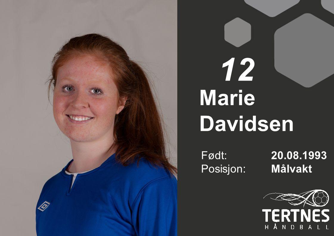 12 Marie Davidsen Født: 20.08.1993 Posisjon: Målvakt