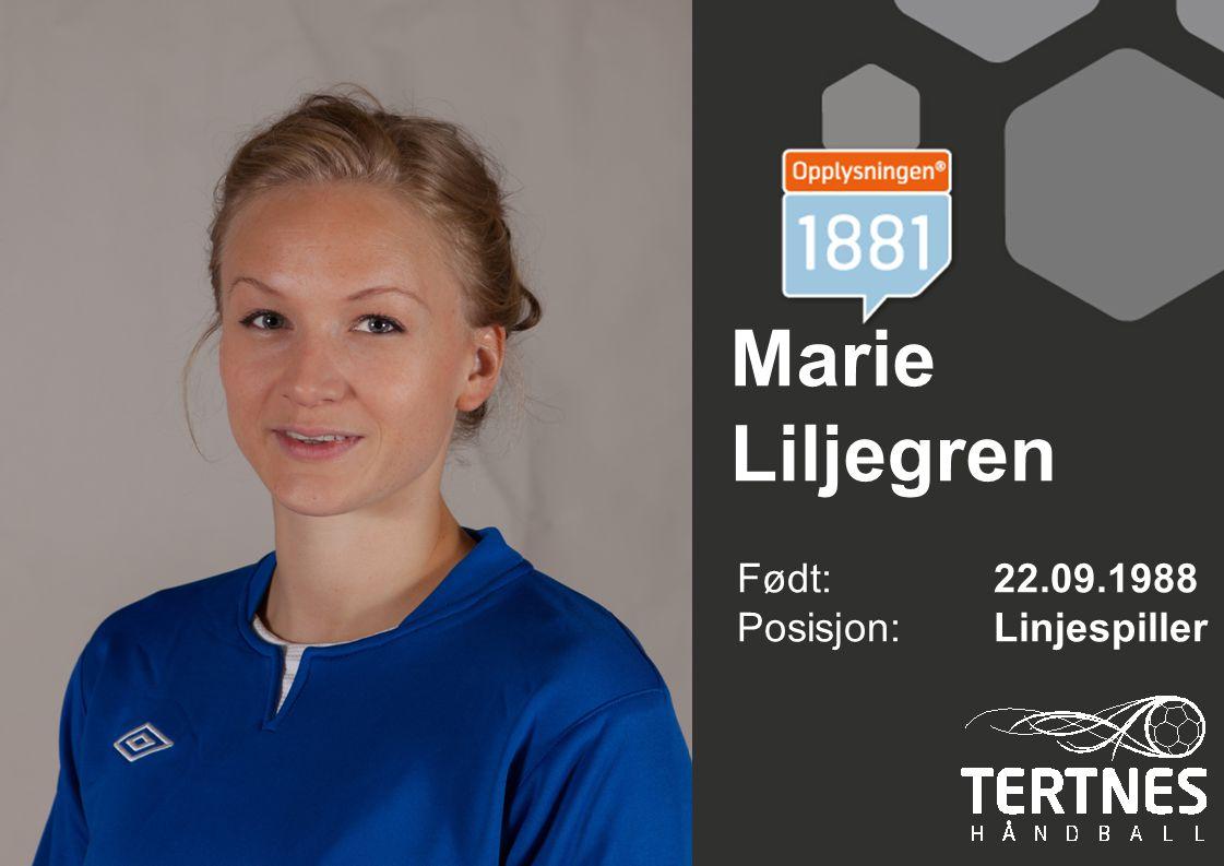 Marie Liljegren Født: 22.09.1988 Posisjon: Linjespiller