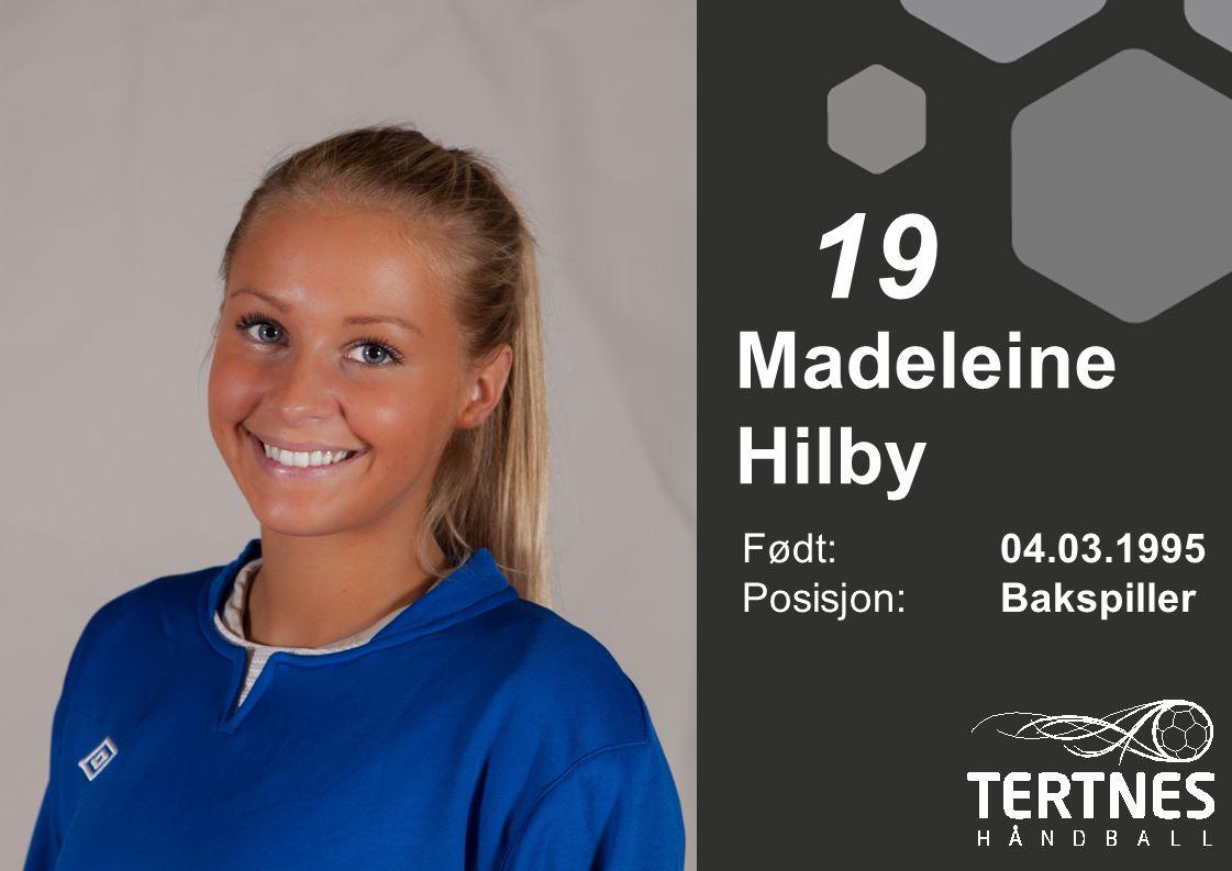 19 Madeleine Hilby Født: 04.03.1995 Posisjon: Bakspiller