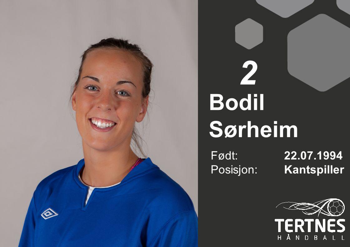 2 Bodil Sørheim Født: 22.07.1994 Posisjon: Kantspiller