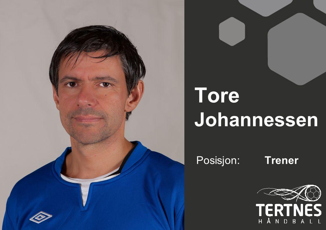 Tore Johannessen Posisjon: Trener
