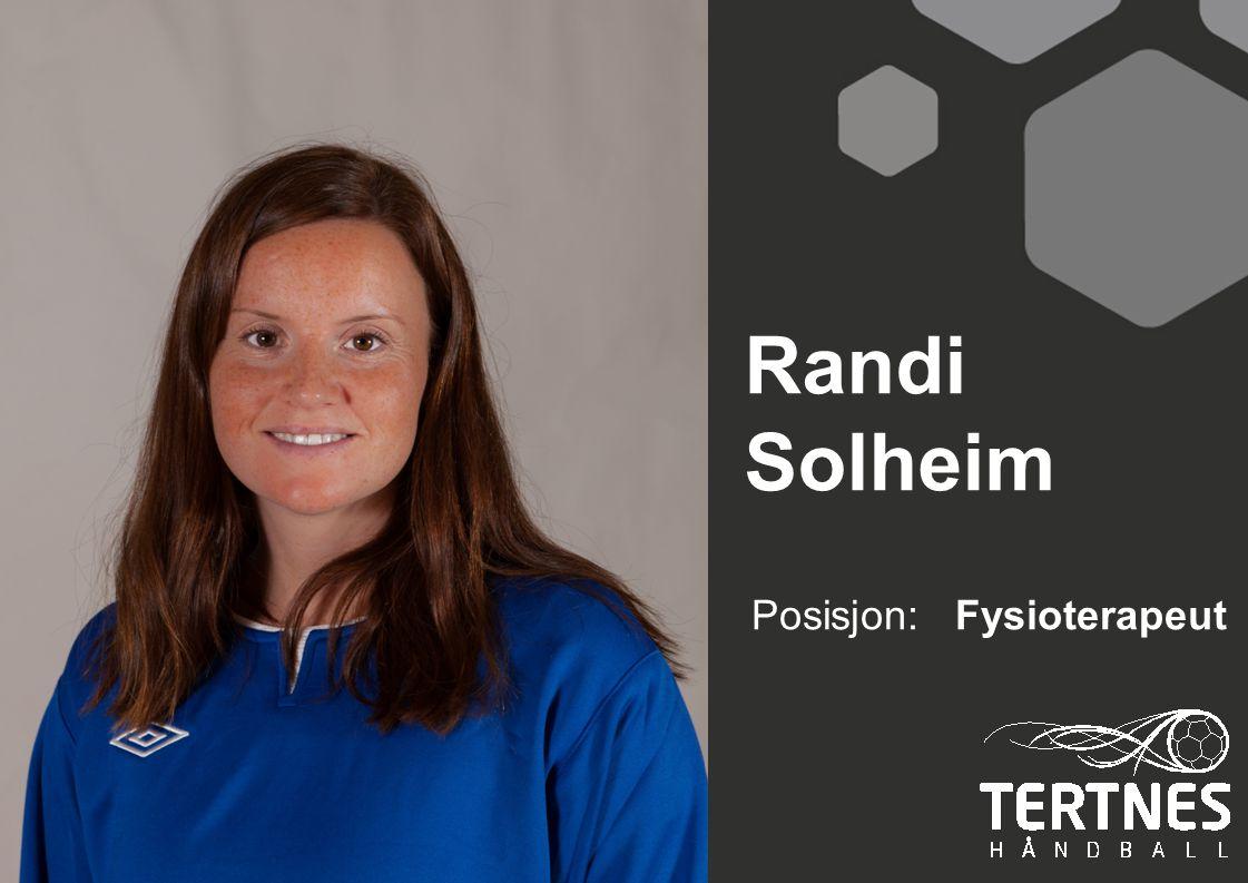 Randi Solheim Posisjon: Fysioterapeut