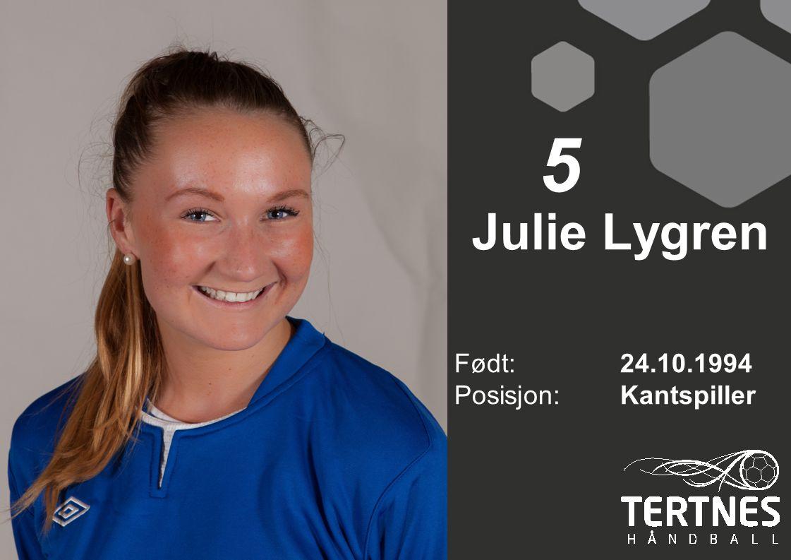 5 Julie Lygren Født: 24.10.1994 Posisjon: Kantspiller