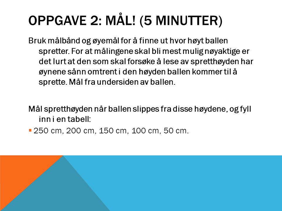 Oppgave 2: Mål! (5 minutter)