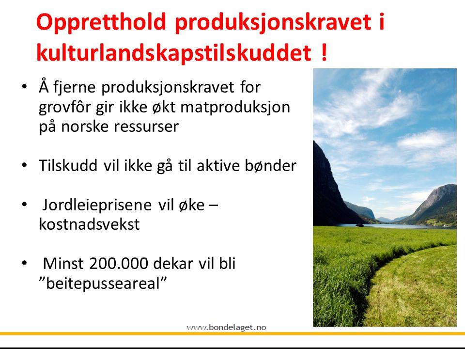 Oppretthold produksjonskravet i kulturlandskapstilskuddet !