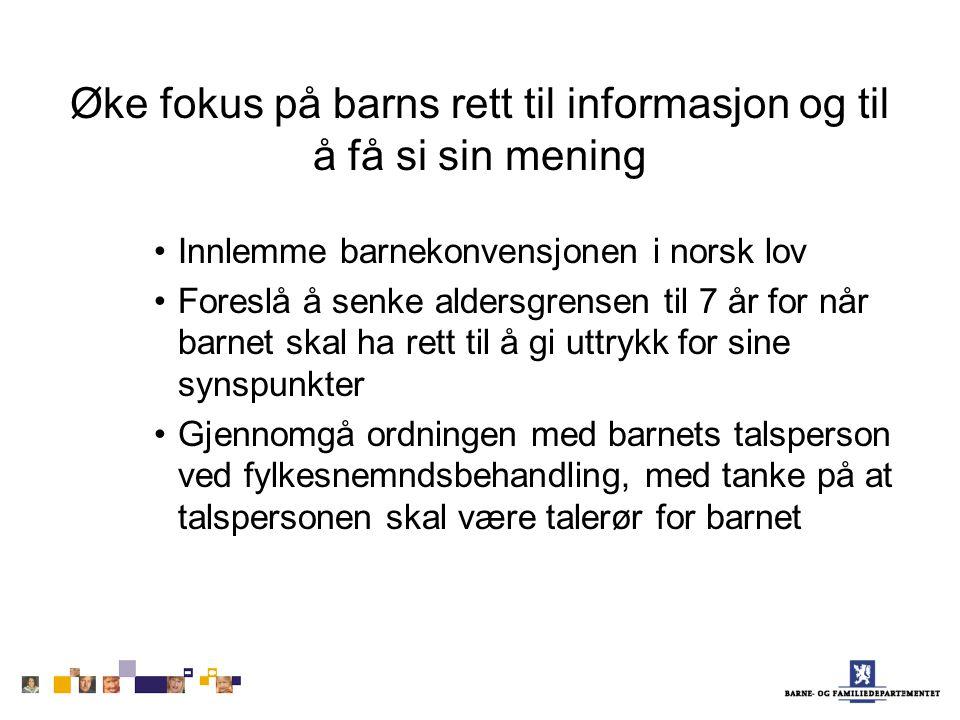 Øke fokus på barns rett til informasjon og til å få si sin mening