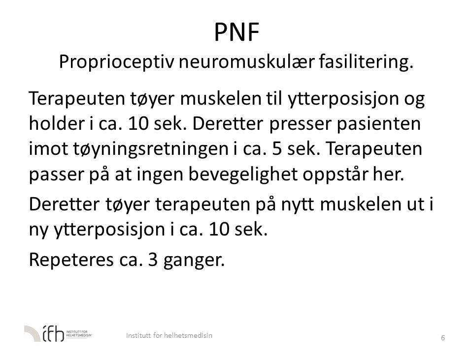 PNF Proprioceptiv neuromuskulær fasilitering.