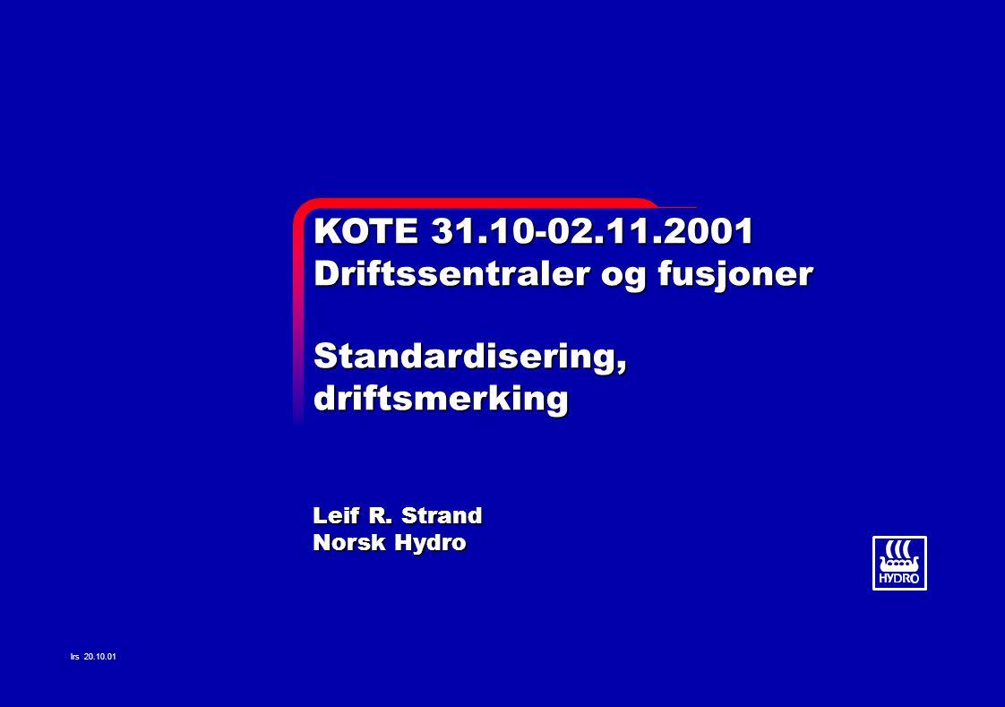 Driftssentraler og fusjoner Standardisering, driftsmerking