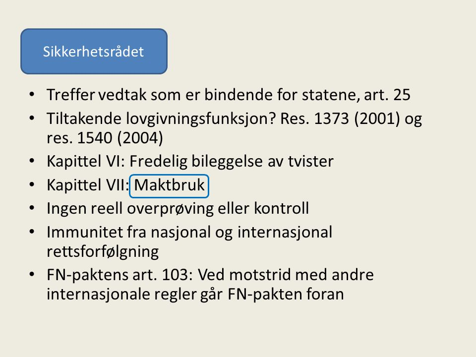 Treffer vedtak som er bindende for statene, art. 25