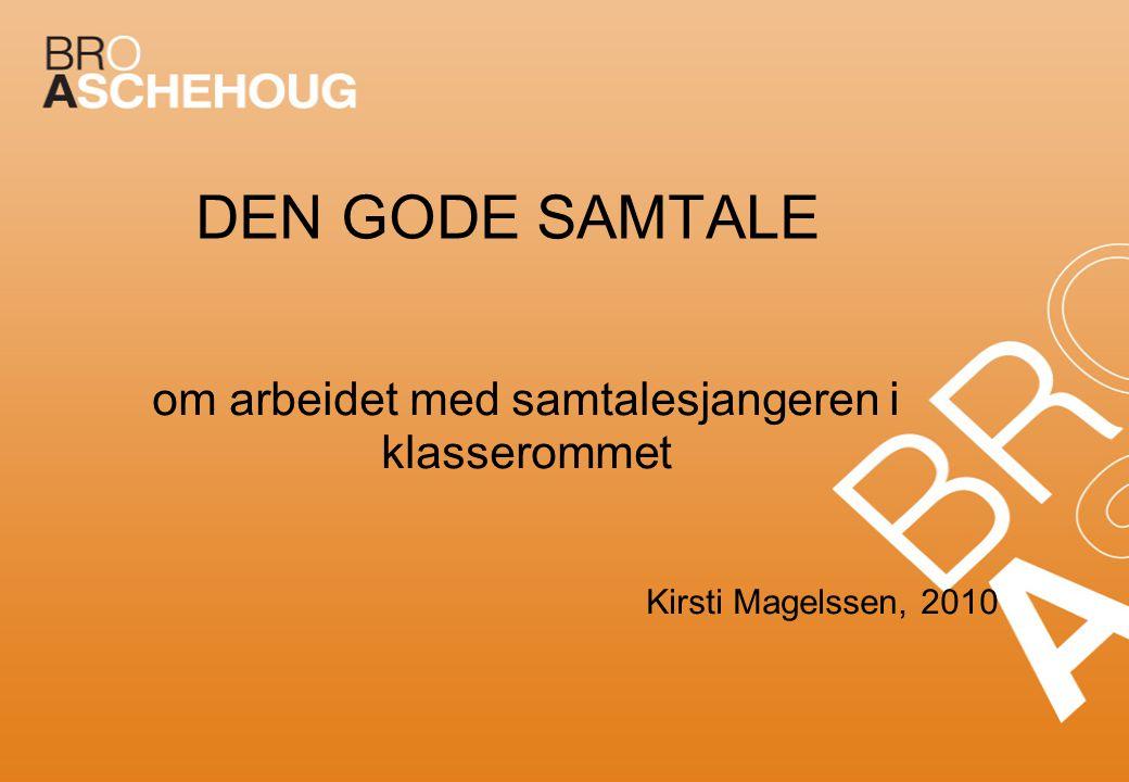 om arbeidet med samtalesjangeren i klasserommet Kirsti Magelssen, 2010