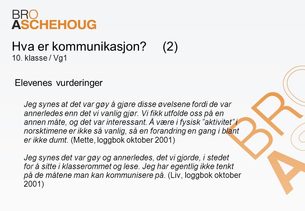 Hva er kommunikasjon (2) 10. klasse / Vg1