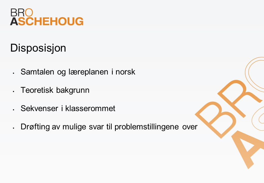 Disposisjon Samtalen og læreplanen i norsk Teoretisk bakgrunn