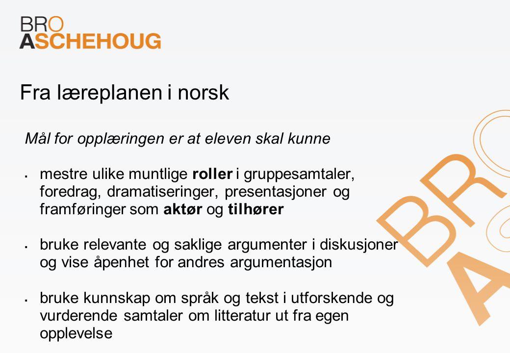 Fra læreplanen i norsk Mål for opplæringen er at eleven skal kunne