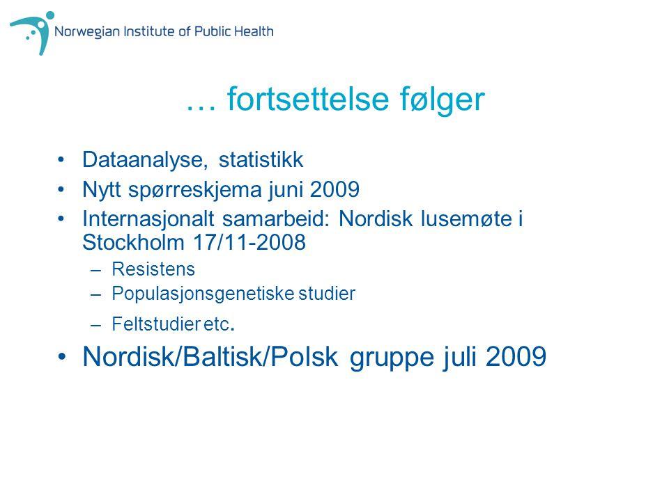 … fortsettelse følger Nordisk/Baltisk/Polsk gruppe juli 2009