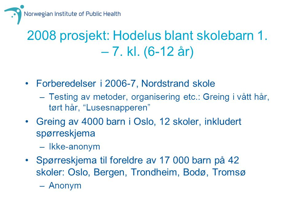 2008 prosjekt: Hodelus blant skolebarn 1. – 7. kl. (6-12 år)