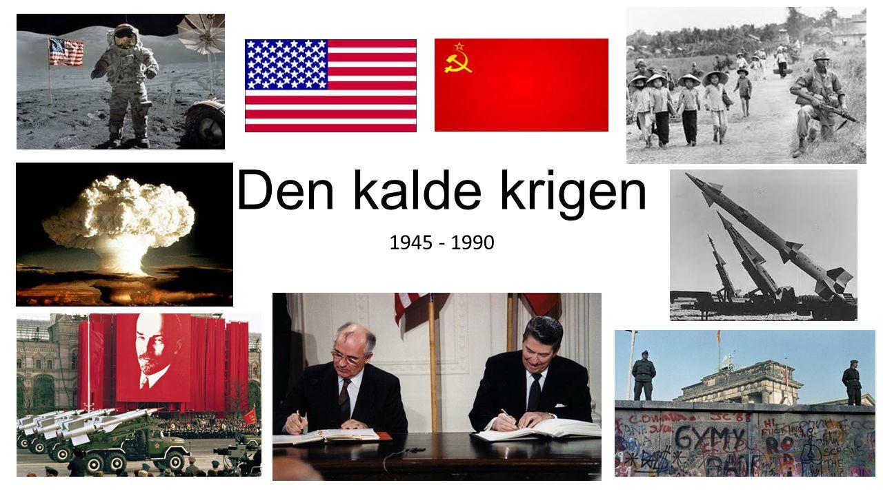 Den kalde krigen 1945 - 1990