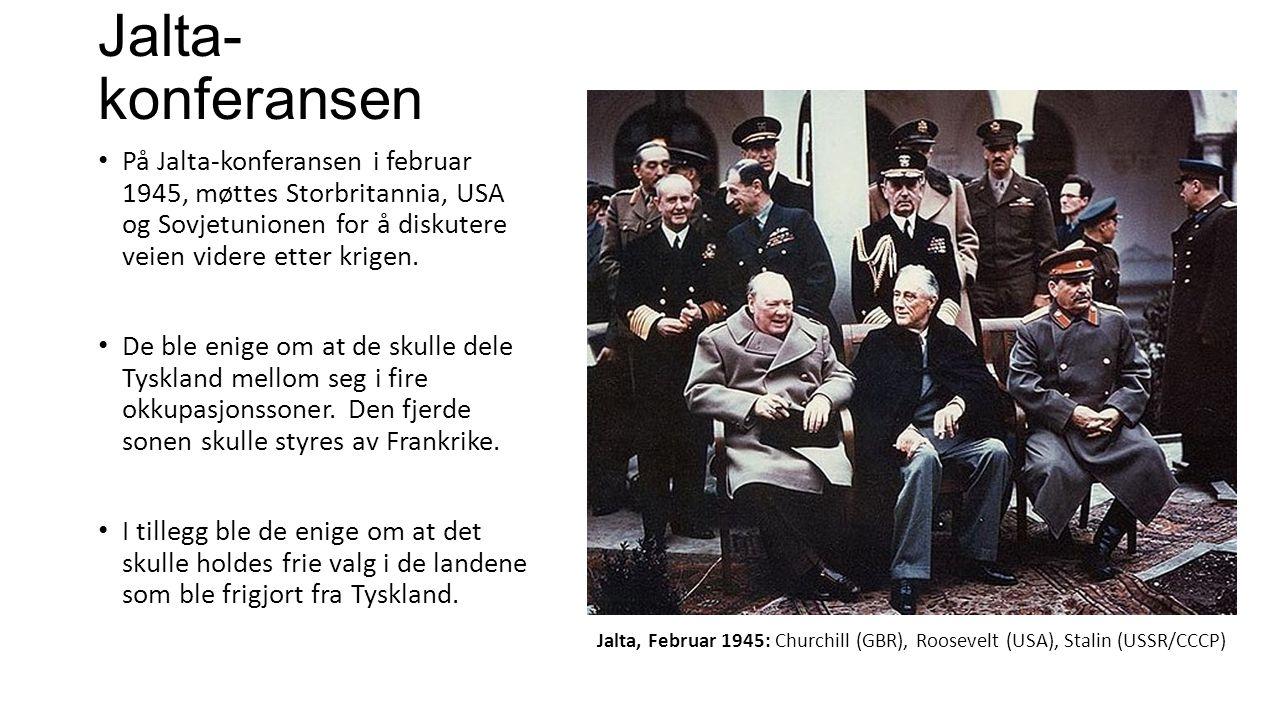Jalta-konferansen På Jalta-konferansen i februar 1945, møttes Storbritannia, USA og Sovjetunionen for å diskutere veien videre etter krigen.
