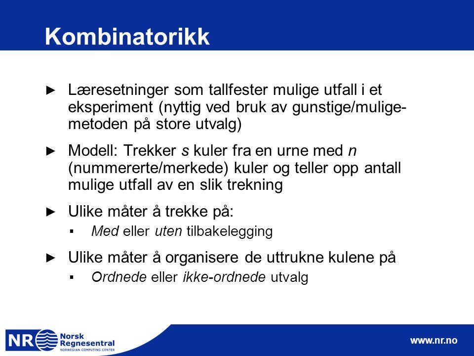 Kombinatorikk Læresetninger som tallfester mulige utfall i et eksperiment (nyttig ved bruk av gunstige/mulige-metoden på store utvalg)