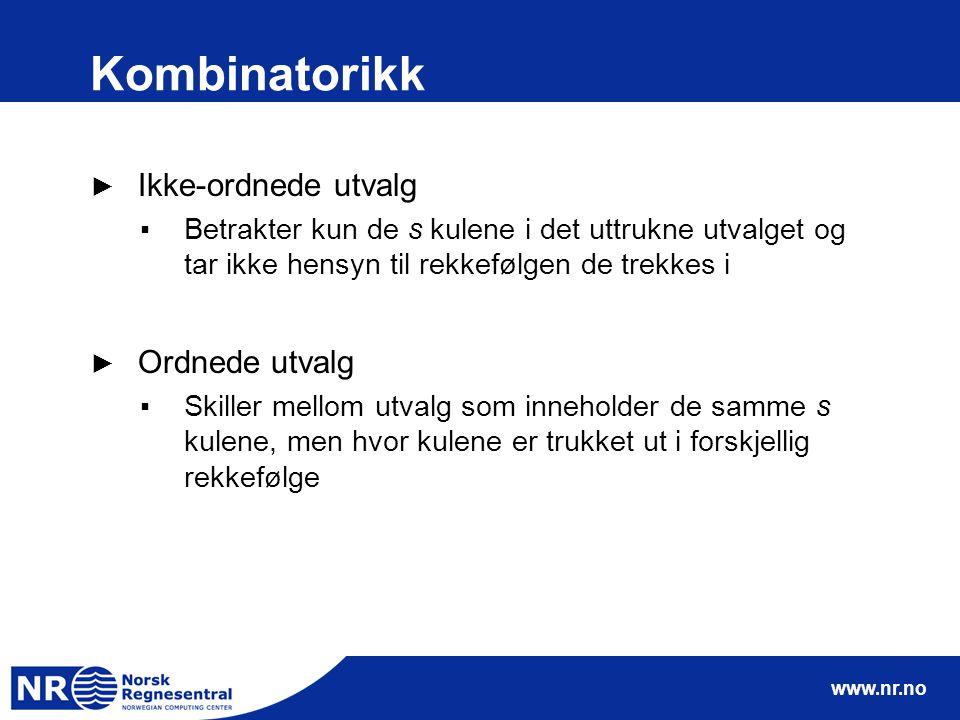 Kombinatorikk Ikke-ordnede utvalg Ordnede utvalg