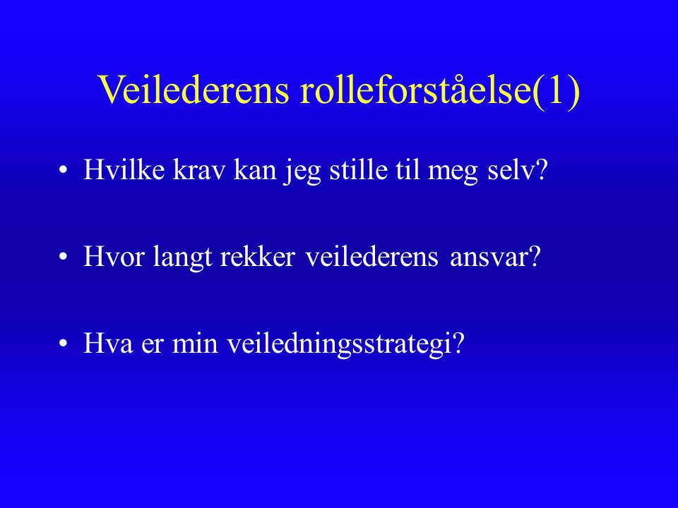 Veilederens rolleforståelse(1)
