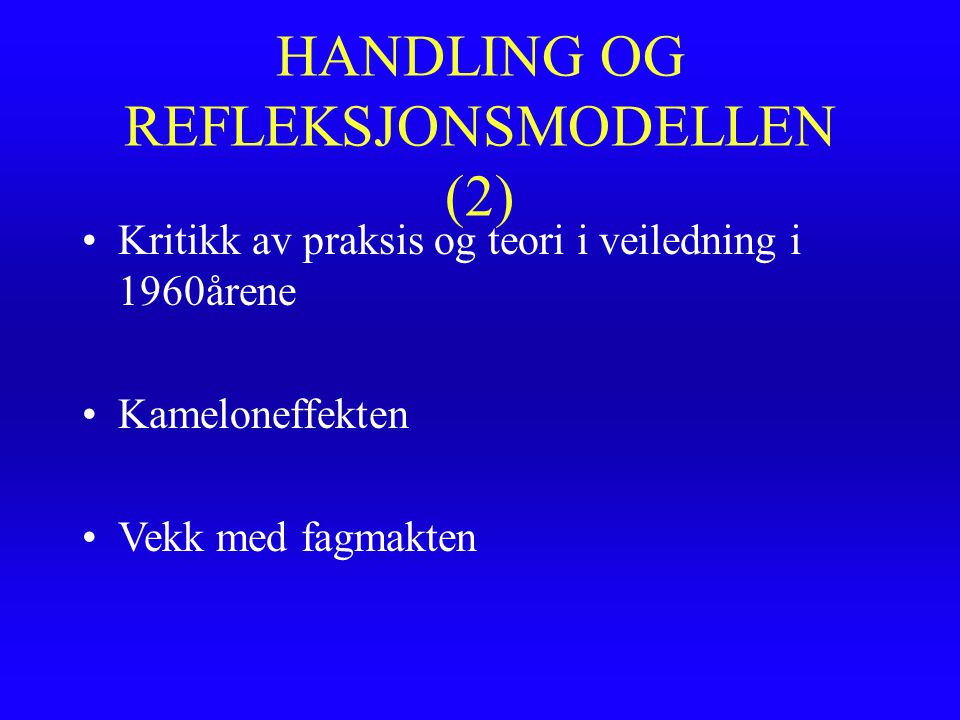 HANDLING OG REFLEKSJONSMODELLEN (2)