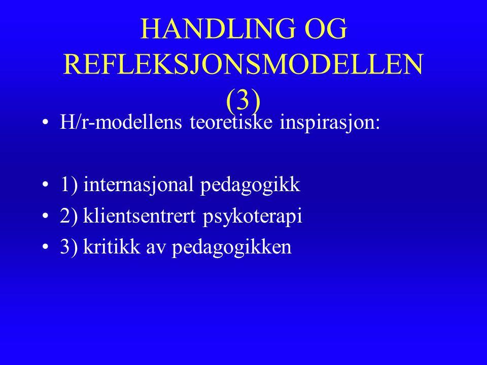 HANDLING OG REFLEKSJONSMODELLEN (3)