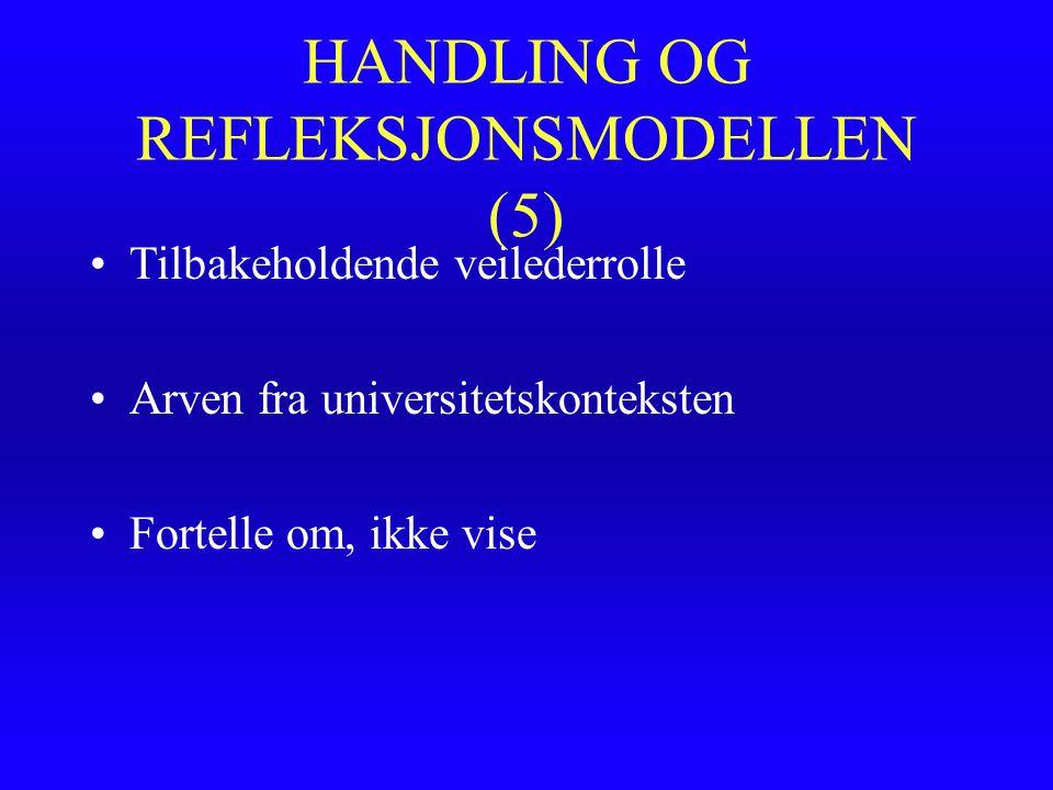 HANDLING OG REFLEKSJONSMODELLEN (5)