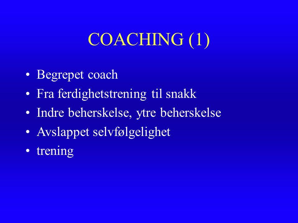 COACHING (1) Begrepet coach Fra ferdighetstrening til snakk