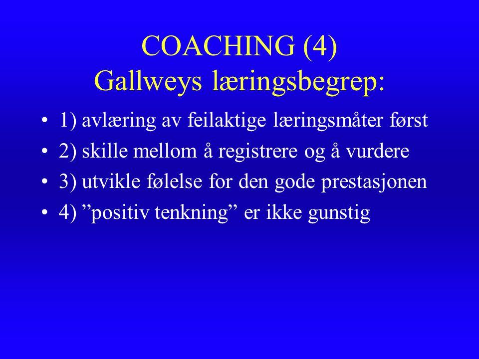 COACHING (4) Gallweys læringsbegrep: