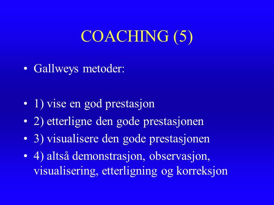 COACHING (5) Gallweys metoder: 1) vise en god prestasjon