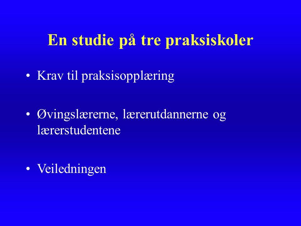 En studie på tre praksiskoler