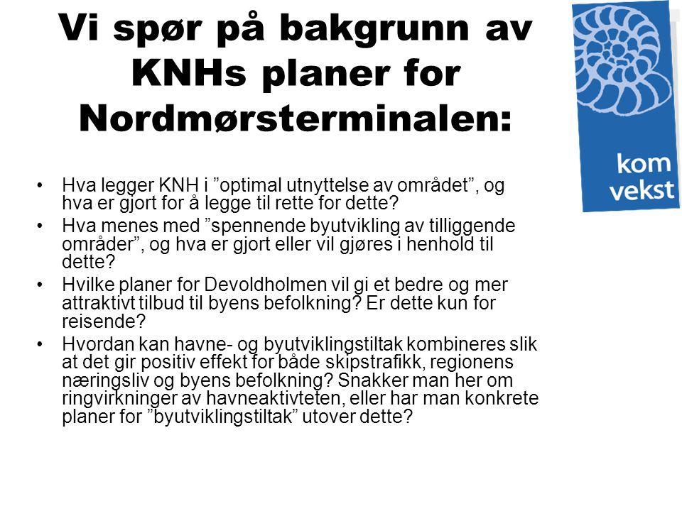 Vi spør på bakgrunn av KNHs planer for Nordmørsterminalen: