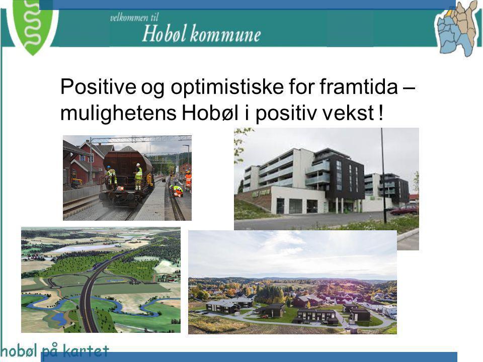 Positive og optimistiske for framtida – mulighetens Hobøl i positiv vekst !