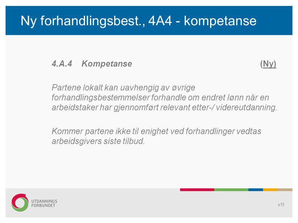 Ny forhandlingsbest., 4A4 - kompetanse