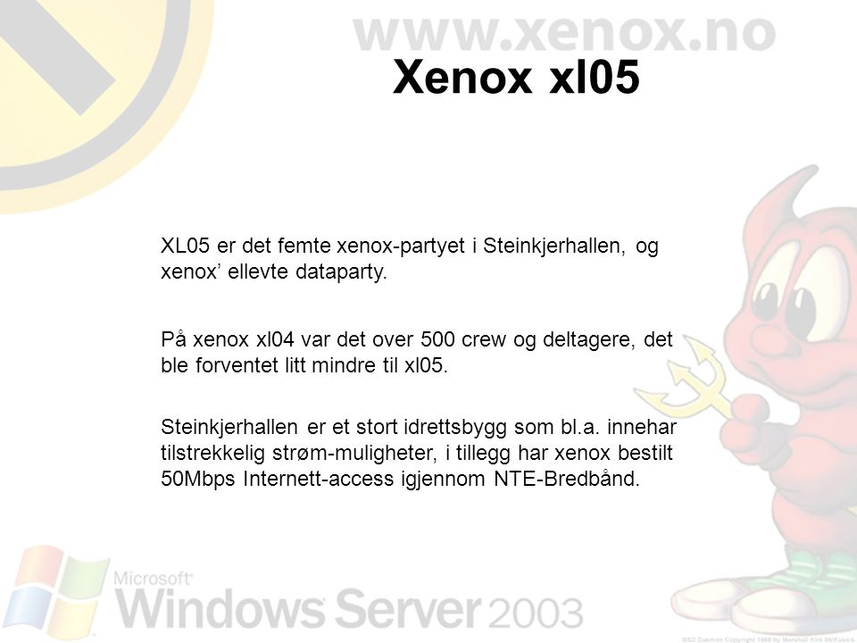 Xenox xl05 XL05 er det femte xenox-partyet i Steinkjerhallen, og xenox' ellevte dataparty.