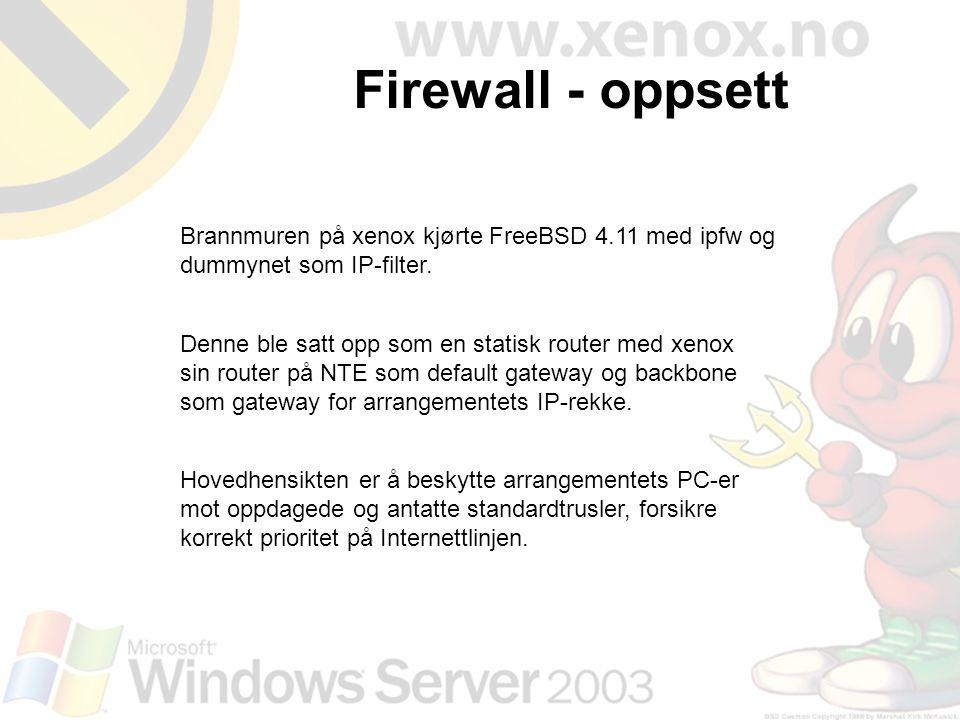 Firewall - oppsett Brannmuren på xenox kjørte FreeBSD 4.11 med ipfw og dummynet som IP-filter.