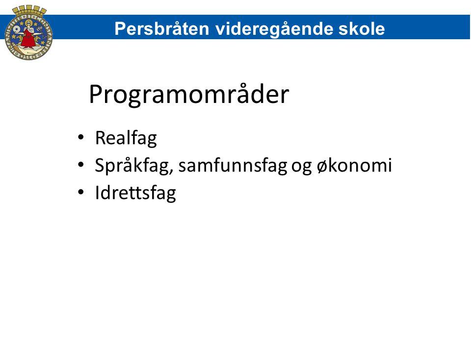 Programområder Realfag Språkfag, samfunnsfag og økonomi Idrettsfag