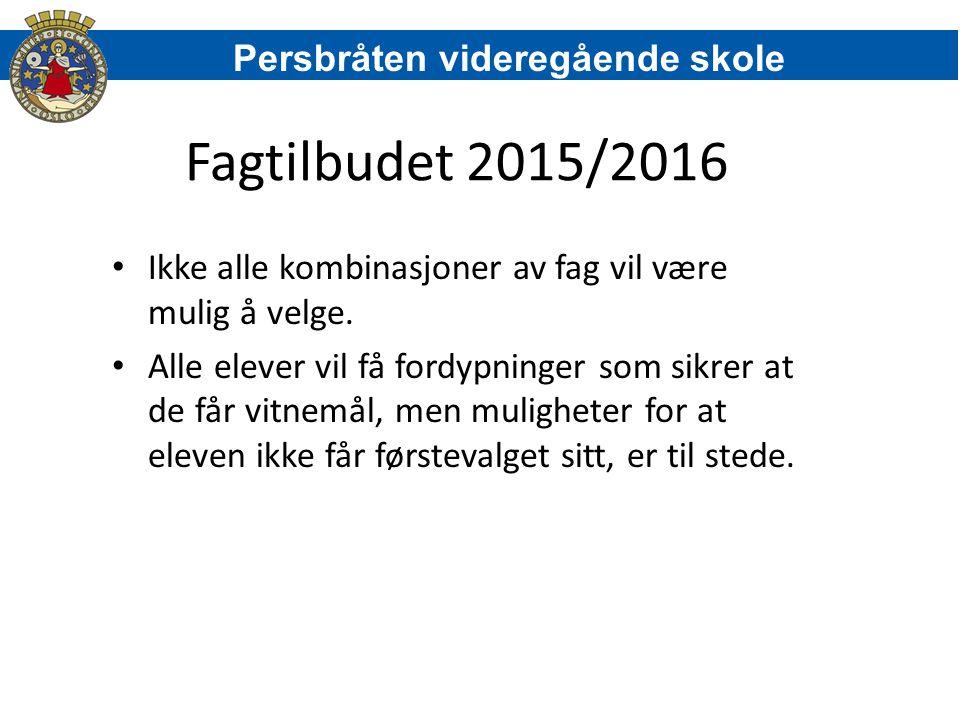 Fagtilbudet 2015/2016 Persbråten videregående skole