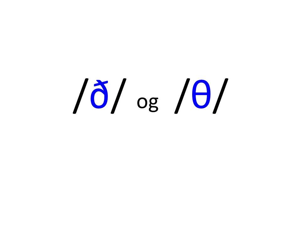 /ð/ og /θ/