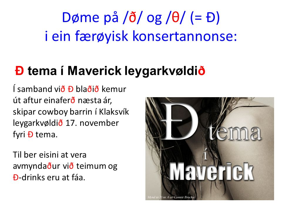Døme på /ð/ og /θ/ (= Ð) i ein færøyisk konsertannonse: