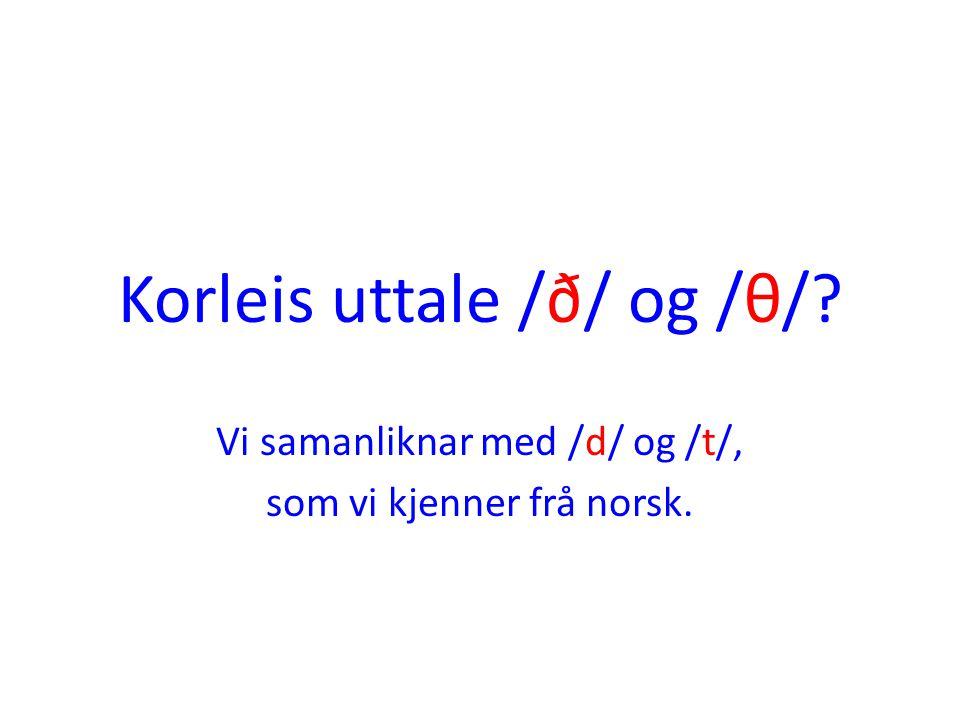 Korleis uttale /ð/ og /θ/