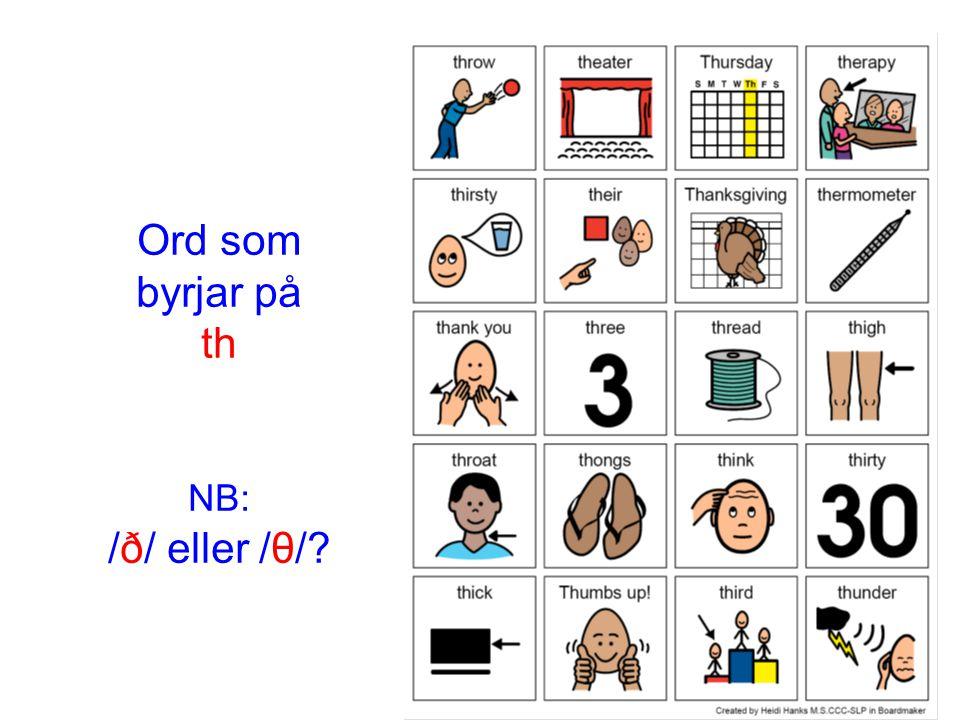 Ord som byrjar på th NB: /ð/ eller /θ/