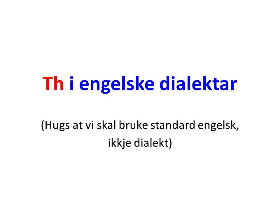 Th i engelske dialektar