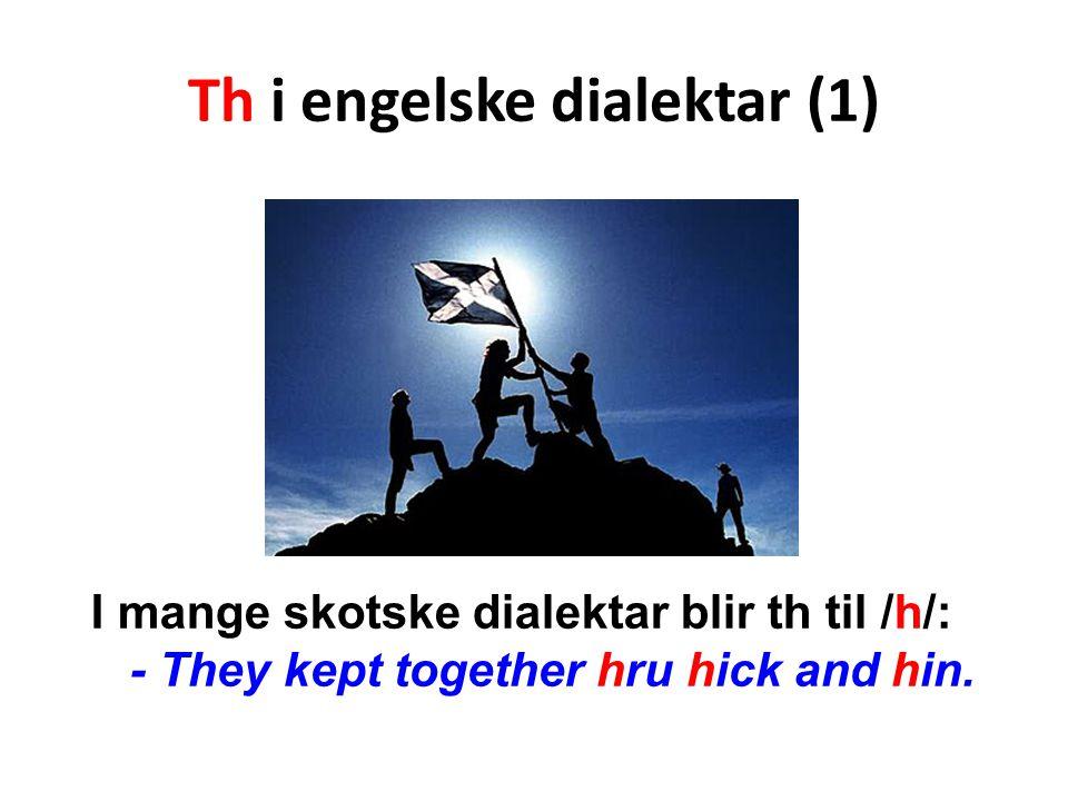 Th i engelske dialektar (1)