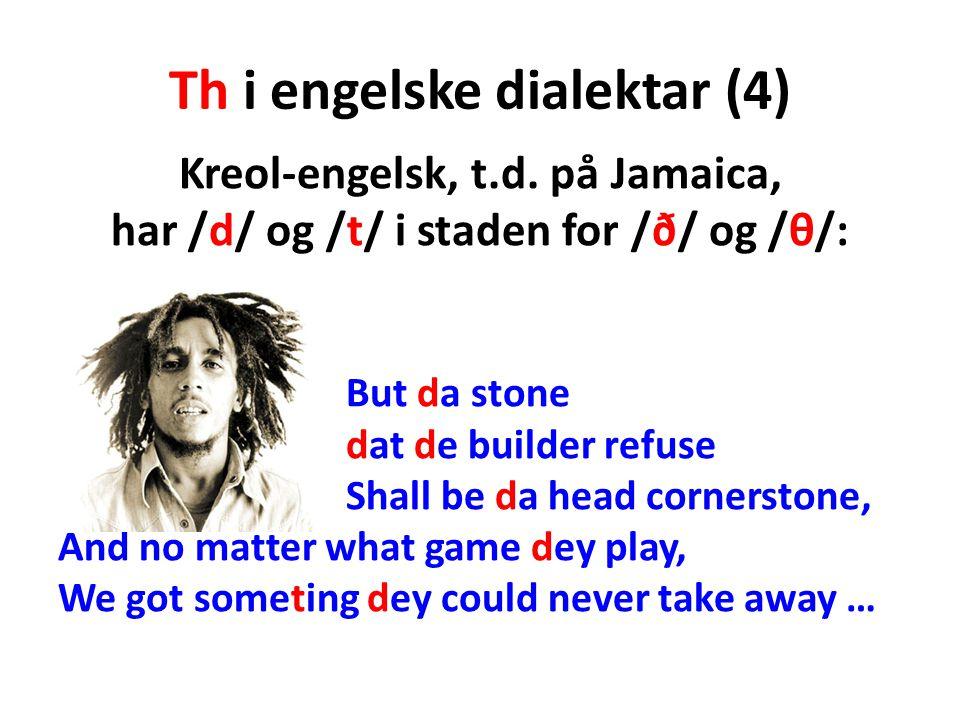 Th i engelske dialektar (4)
