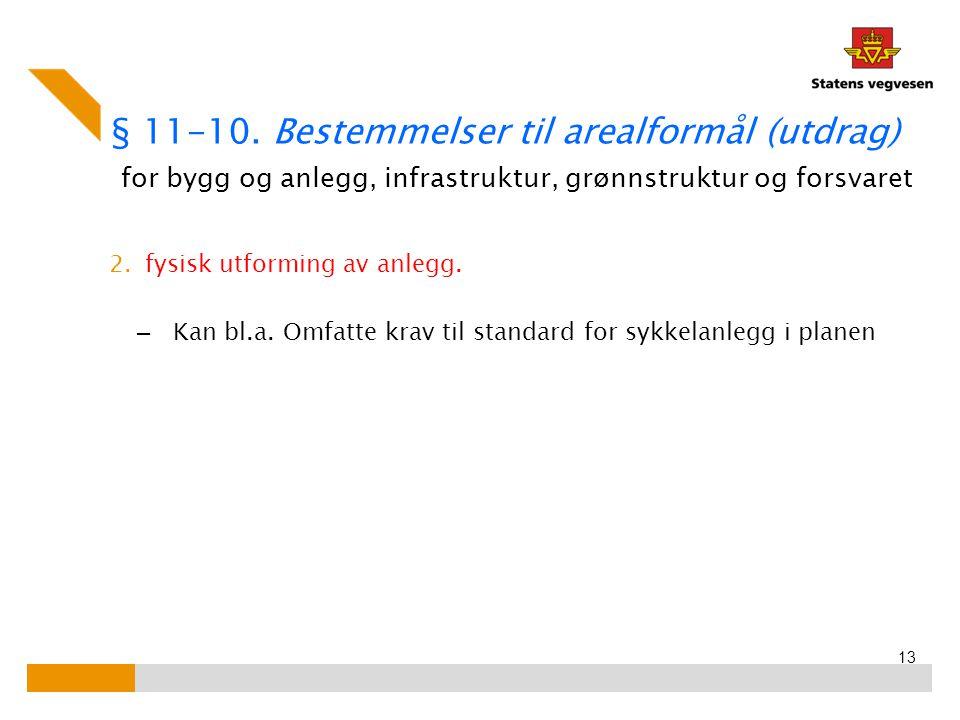 § 11-10. Bestemmelser til arealformål (utdrag) for bygg og anlegg, infrastruktur, grønnstruktur og forsvaret