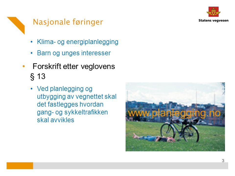 www.planlegging.no Nasjonale føringer Forskrift etter veglovens § 13