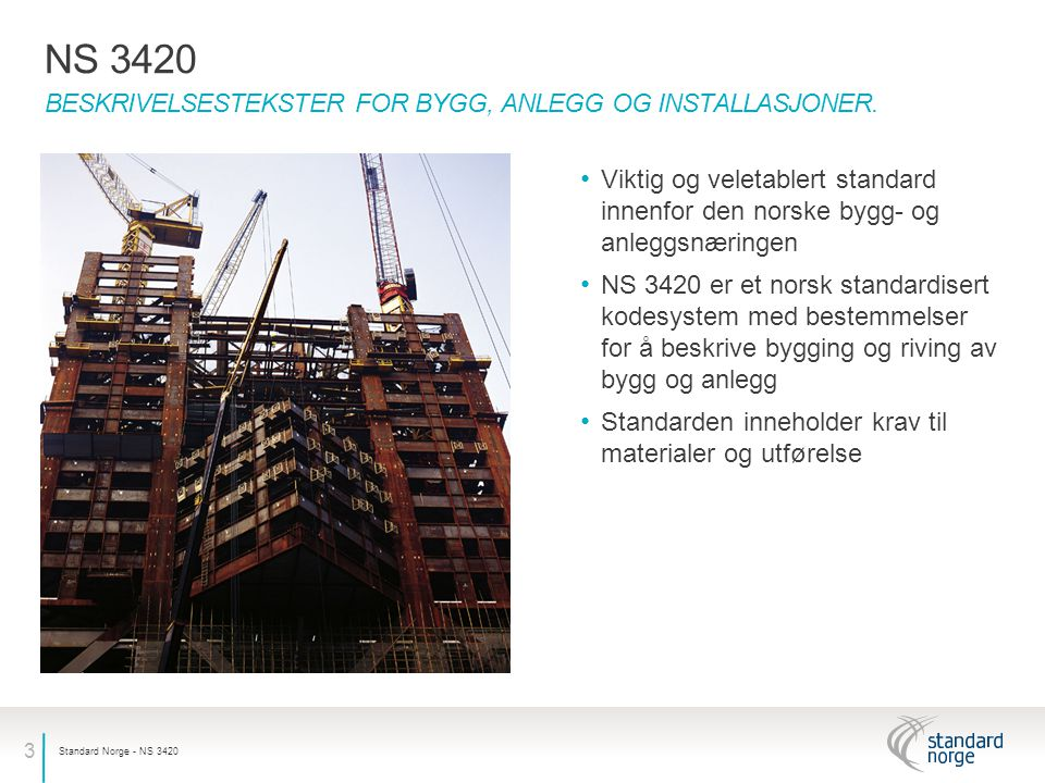NS 3420 Beskrivelsestekster for bygg, anlegg og installasjoner.