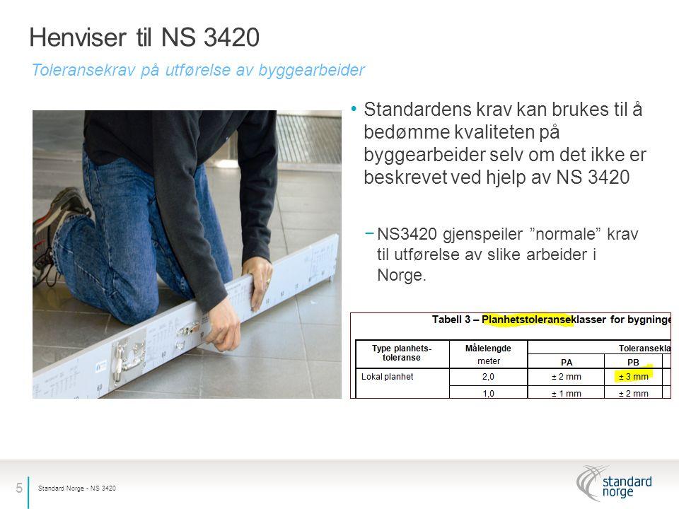 Henviser til NS 3420 Toleransekrav på utførelse av byggearbeider.
