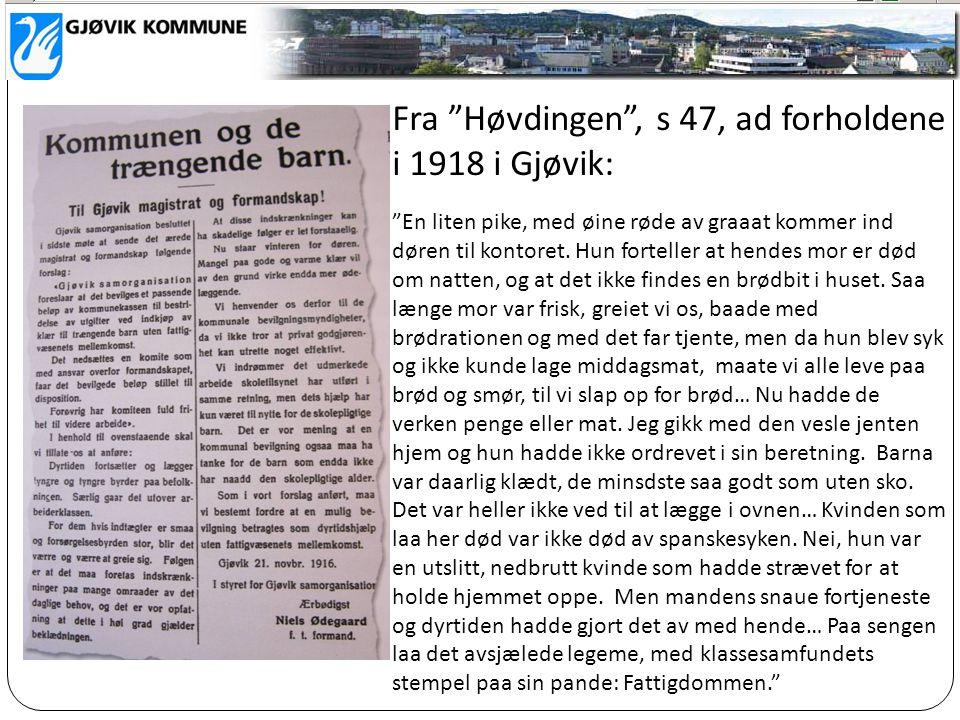 Fra Høvdingen , s 47, ad forholdene i 1918 i Gjøvik: